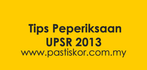 Tips Peperiksaan UPSR 2013 can be obtained from our website now. Our
